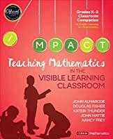Teaching Mathematics in the Visible Learning Classroom, Grades K-2 (Corwin Mathematics Series)