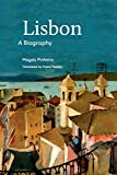 Biography of Lisbon: A Biography (Non-Series Titles from Tagus Press)
