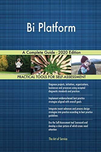 Bi Platform A Complete Guide - 2020 Edition