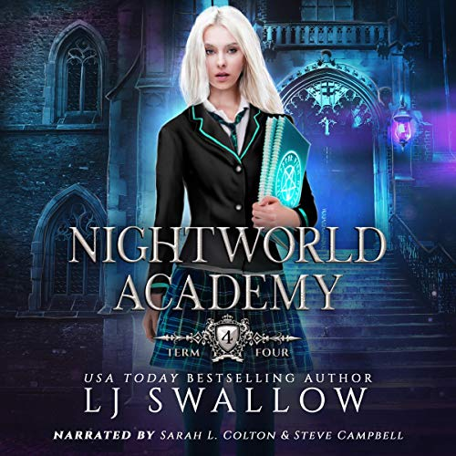 Nightworld Academy: Term Four Audiobook By LJ Swallow cover art