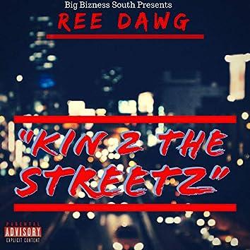 Kin 2 the Streetz