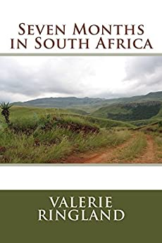 Seven Months in South Africa by [Valerie Ringland]