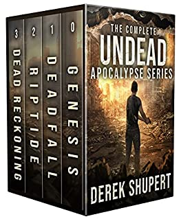 The Complete Undead Apocalypse Series (A Post Apocalyptic Survival Thriller, Books 0-3) (The Zombie Apolcaypse Book 1) by [Derek Shupert]