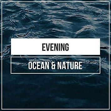 Evening Ocean & Nature Soundscapes