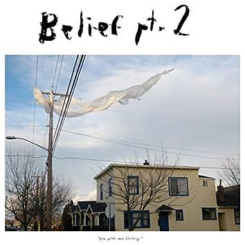 Belief Pt. 2