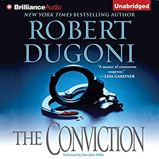 The Conviction     David Sloane, Book 5              Written by:                                                                                                                                 Robert Dugoni                               Narrated by:                                                                                                                                 Dan John Miller                      Length: 12 hrs and 1 min     1 rating     Overall 5.0