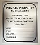 ONE (1) Sign -Private Property - NO TRESPASSING for Inspection, Access, Meter Reading OR Any Building CONCERNS...