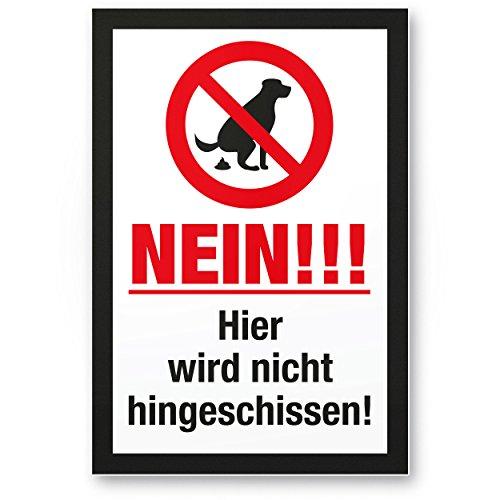 Nein Hier Wird Nicht Hingeschissen, Kunststoff Schild Hunde kacken verboten - Verbotsschild/Hundeverbotsschild, Verbot Hundeklo/Hundekot/Hundehaufen/Hundekacke