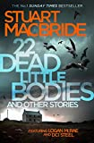 MacBride, S: 22 Dead Little Bodies and Other Stories
