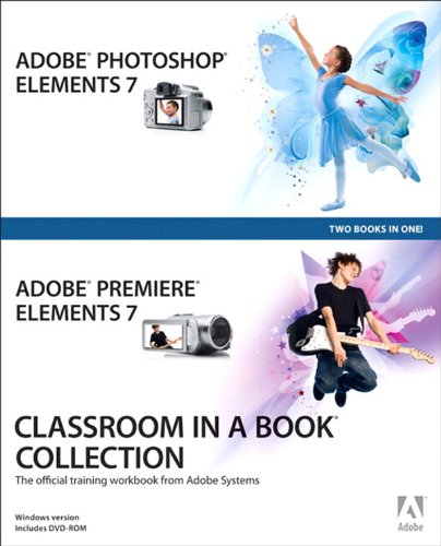 Adobe Photoshop Elements 7 and Adobe Premiere Elements 7 Classroom in a Book Collection (English Edition)