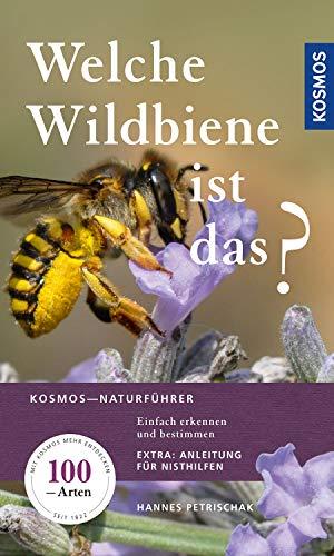 Welche Wildbiene ist das?: Einfach erkennen und bestimmen, Extra: Anleitung für Nisthilfen