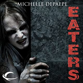 Eaters                   By:                                                                                                                                 Michelle DePaepe                               Narrated by:                                                                                                                                 Heather Jane Hogan                      Length: 11 hrs and 18 mins     1 rating     Overall 5.0