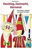 Fasching, Fastnacht, Karneval: Geschichten, Märchen, Gedichte und Lieder