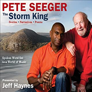 The Storm King     Stories, Narratives, Poems: Spoken Word Set to a World of Music              By:                                                                                                                                 Pete Seeger,                                                                                        Jeff Haynes (editor)                               Narrated by:                                                                                                                                 Pete Seeger                      Length: 2 hrs and 20 mins     44 ratings     Overall 4.5