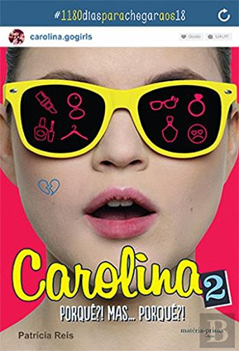 Carolina N.º 2 Porquê?! Mas… Porquê?! (Portuguese Edition) [Paperback] Patrícia Reis