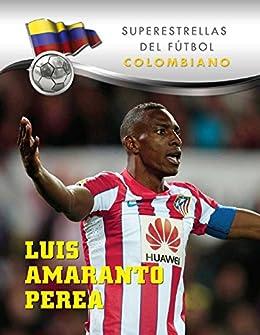 Luis Amaranto Perea (Superstars of Soccer SPANISH) (Spanish Edition) by [Elizabeth Levy Sad]