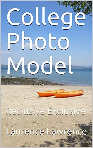 College Photo Model: Reclusive Exclusive (College Male Model Book 3)
