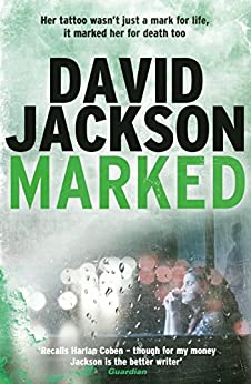 Marked: A blistering and unpredictable crime thriller (The Detective Callum Doyle Series) by [David Jackson]