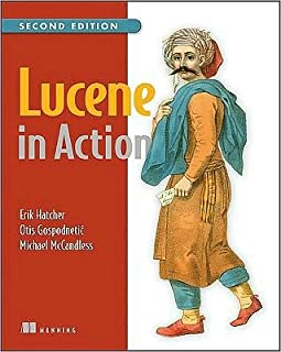 Lucene in Action, Second Edition: Covers (text only) 2nd(Second) edition by M.McCandless.E.Hatcher.O.Hatcher