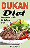 DUKAN DIET: Complete Guide To Dukan Diet (English Edition)