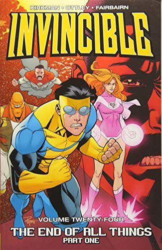 Invincible Volume 24: The End of All Things, Part 1...