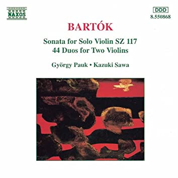 Bartok: Violin Sonata, Sz. 117 / 44 Violin Duos, Sz. 98