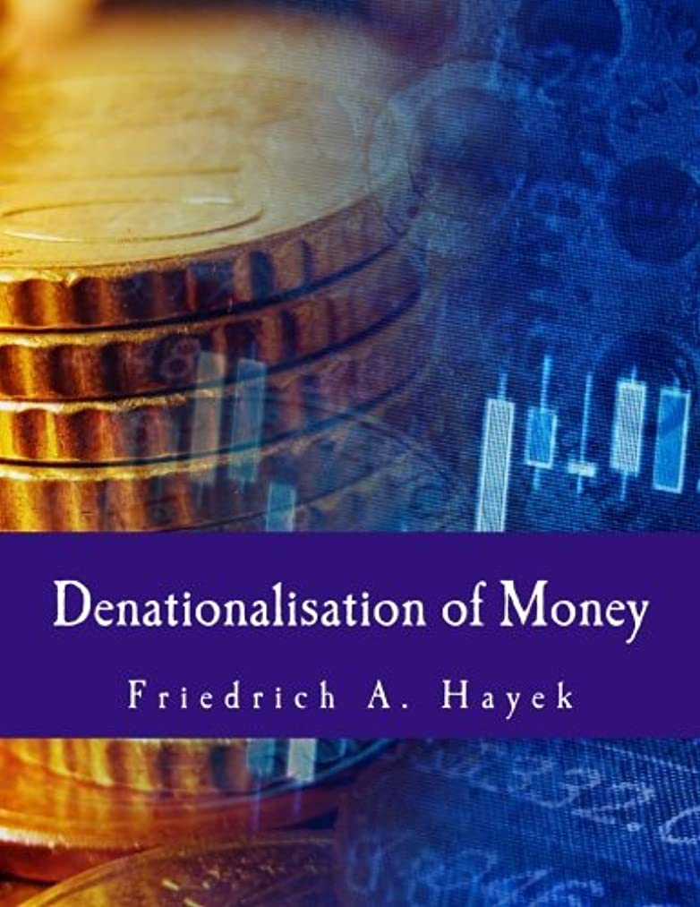 監査誘発するスポンサーDenationalisation of Money (Large Print Edition): The Argument Refined