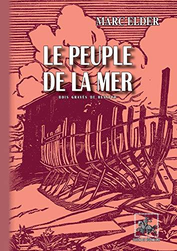 Le Peuple de la Mer (illustré de 22 bois de Renefer): Prix Goncourt 1913