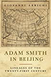 Adam Smith in Beijing: Lineages of the Twenty-First Century [Lingua inglese]: Lineages of the 21st Century