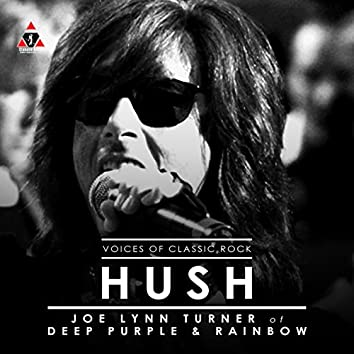 The Voices Of Classic Rock 'Hush' Ft. Joe Lynn Turner of Deep Purple
