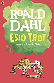 Esio Trot by [Roald Dahl, Quentin Blake]
