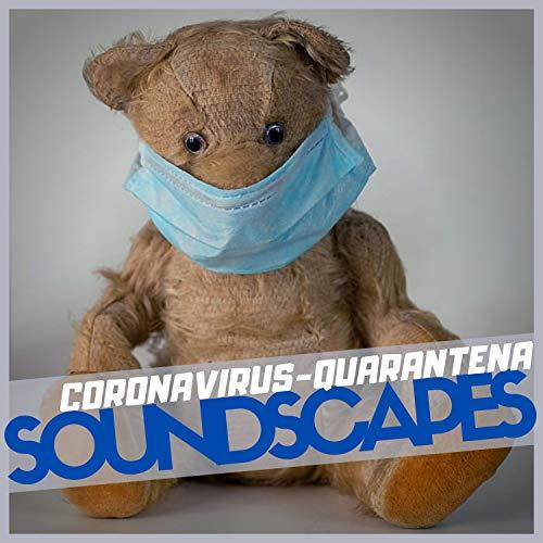 Coronavirus - Quarantena Soundscapes