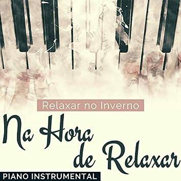 Na Hora de Relaxar: Piano Instrumental para Relaxar no Inverno