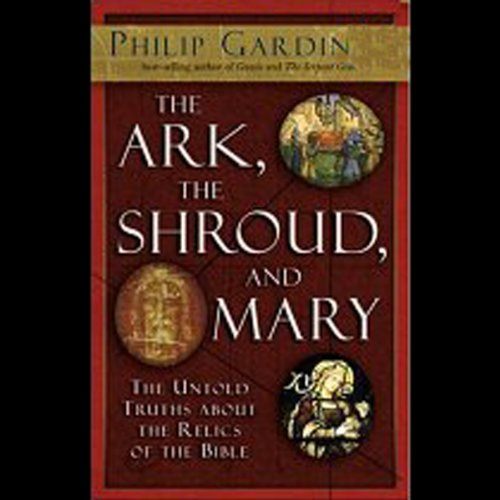 The Ark, the Shroud, and Mary audiobook cover art