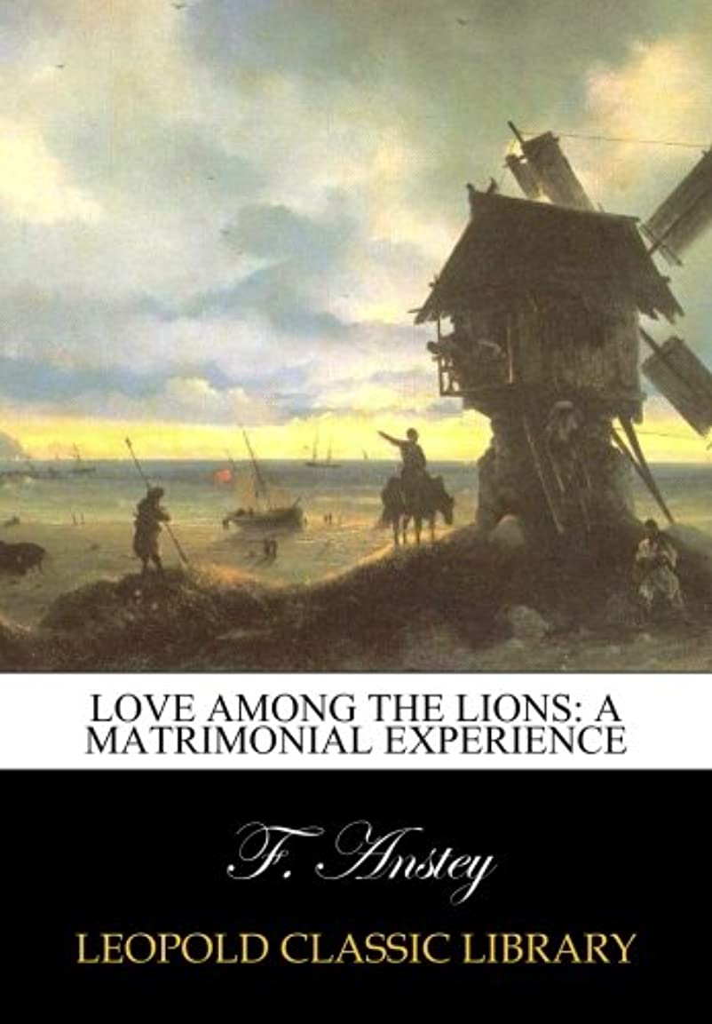 魅力的スイ北方Love among the lions: a matrimonial experience