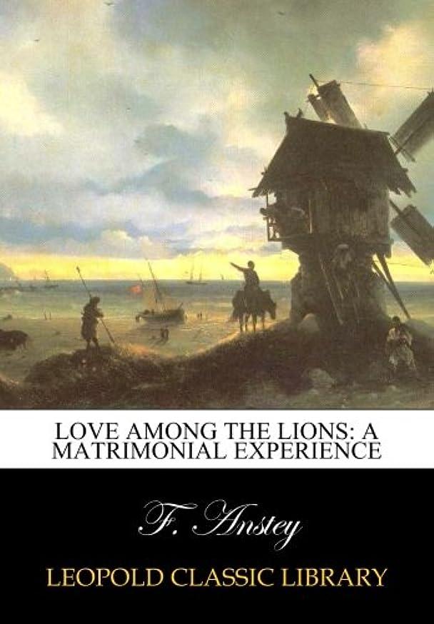 抜本的なホイール偽物Love among the lions: a matrimonial experience