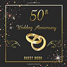 50th Wedding Anniversary Guest Book: Celebrating Massage Log Keepsake Notebook Diary of Happy Marriage & Memories for Family and Friend to Write in and Sign in