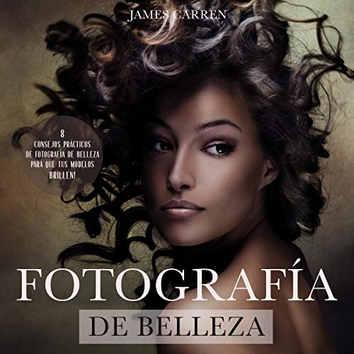 Fotografía de Belleza [Beauty Photography] audiobook cover art