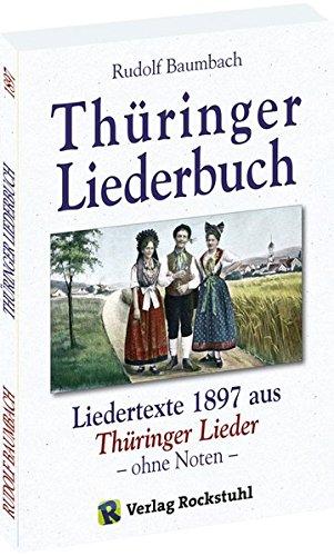 Thüringer Liederbuch. Liedertexte - Thüringer Lieder (OHNE NOTEN)
