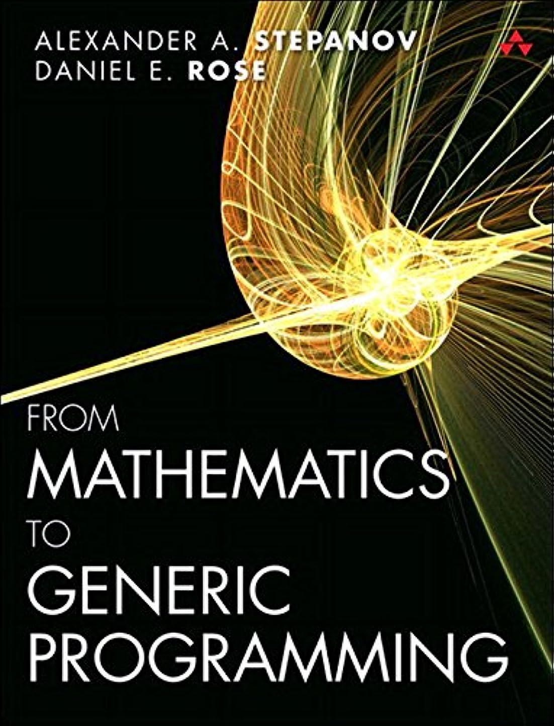 謙虚な愛人ファイアルFrom Mathematics to Generic Programming (English Edition)