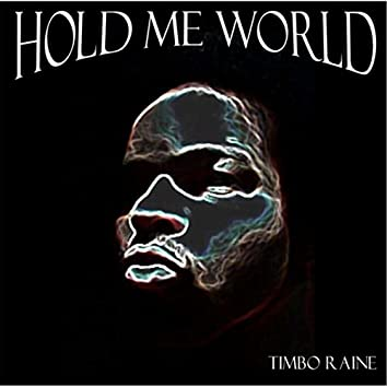 Hold Me World