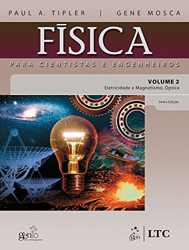 Física para Cientistas e Engenheiros Vol.2 - Eletricidade e Magnetismo, Óptica: Volume 2