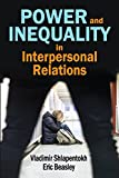 Power and Inequality in Interpersonal Relations (English Edition)