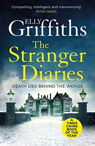 The Stranger Diaries: a completely addictive murder mystery by [Elly Griffiths]