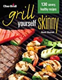 Char-Broil's Grill Yourself Skinny (Creative Homeowner) 130 Delicious Grilling Recipes from...