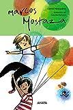 Marcos Mostaza (Literatura Infantil (6-11 Años) - Marcos Mostaza)