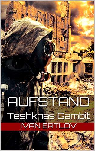 Aufstand: Teshkhas Gambit (Onur-Zyklus 2)