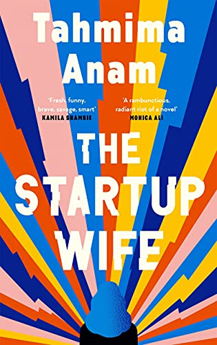 The Startup Wife by Tahmima Anam