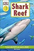 DK Readers L3: Shark Reef (DK Readers Level 3)