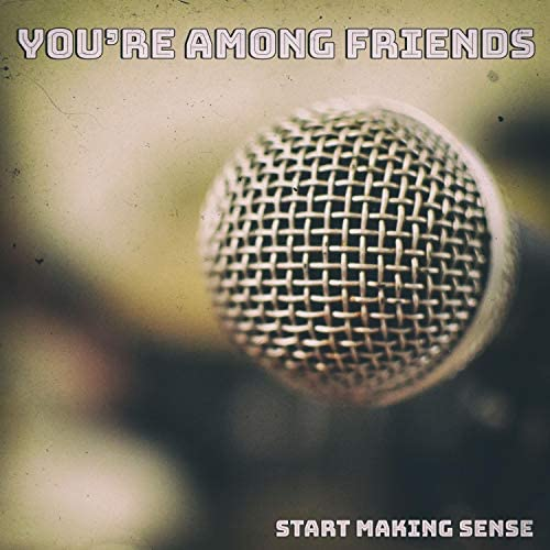 You're Among Friends